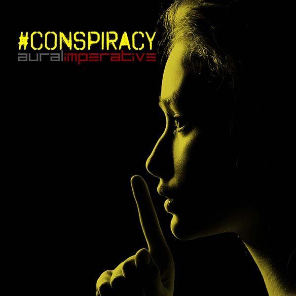 #CONSPIRACY from Aural Imperative Released