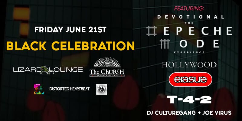 Black Celebration Featuring: Devotional: The Depeche Mode Experience, Hollywood Erasure!, T-4-2