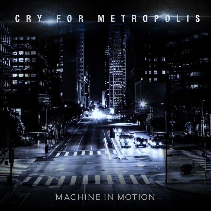 Machine in Motion – Cry for Metropolis Released!
