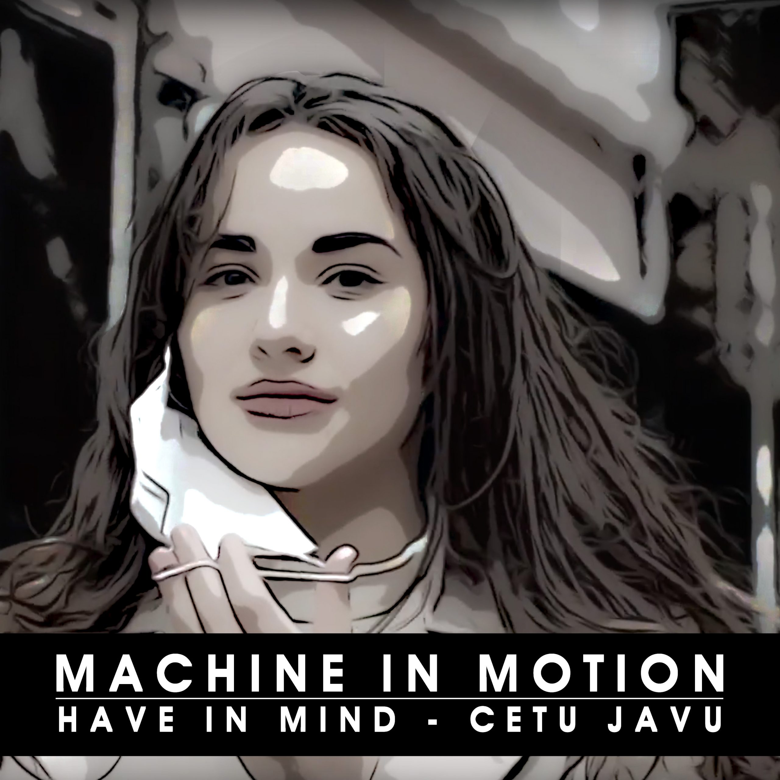 Machine in Motion – Have in Mind (Cetu Javu) Released!